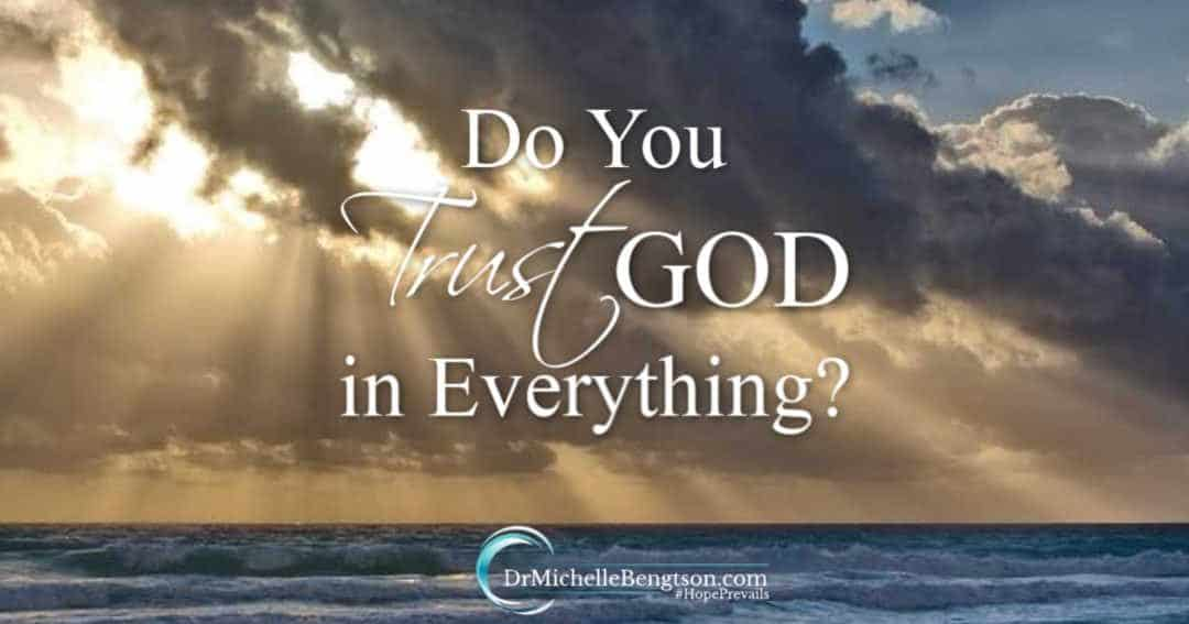 Do You Trust God in Everything?