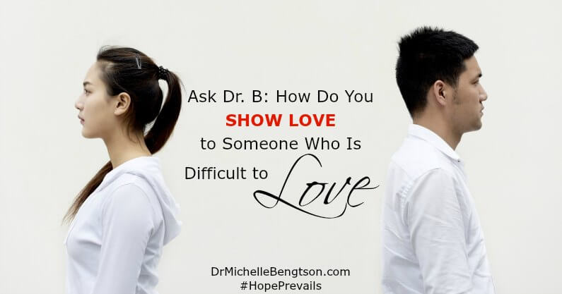 How To Love One Who Is Difficult To Love