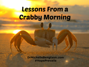 Lessons From a Crabby Morning
