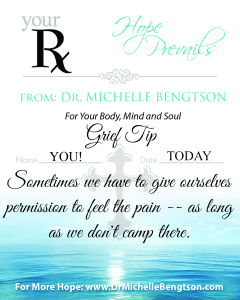 Give yourself permission to feel the pain. Dr. Michelle Bengtson