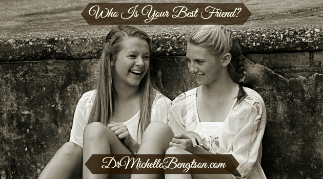 Who Is Your Best Friend? by Dr. Michelle Bengtson