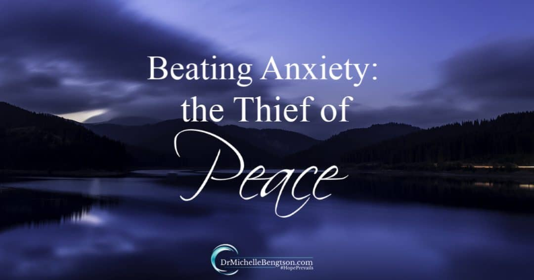 Beating Anxiety: The Thief of Peace