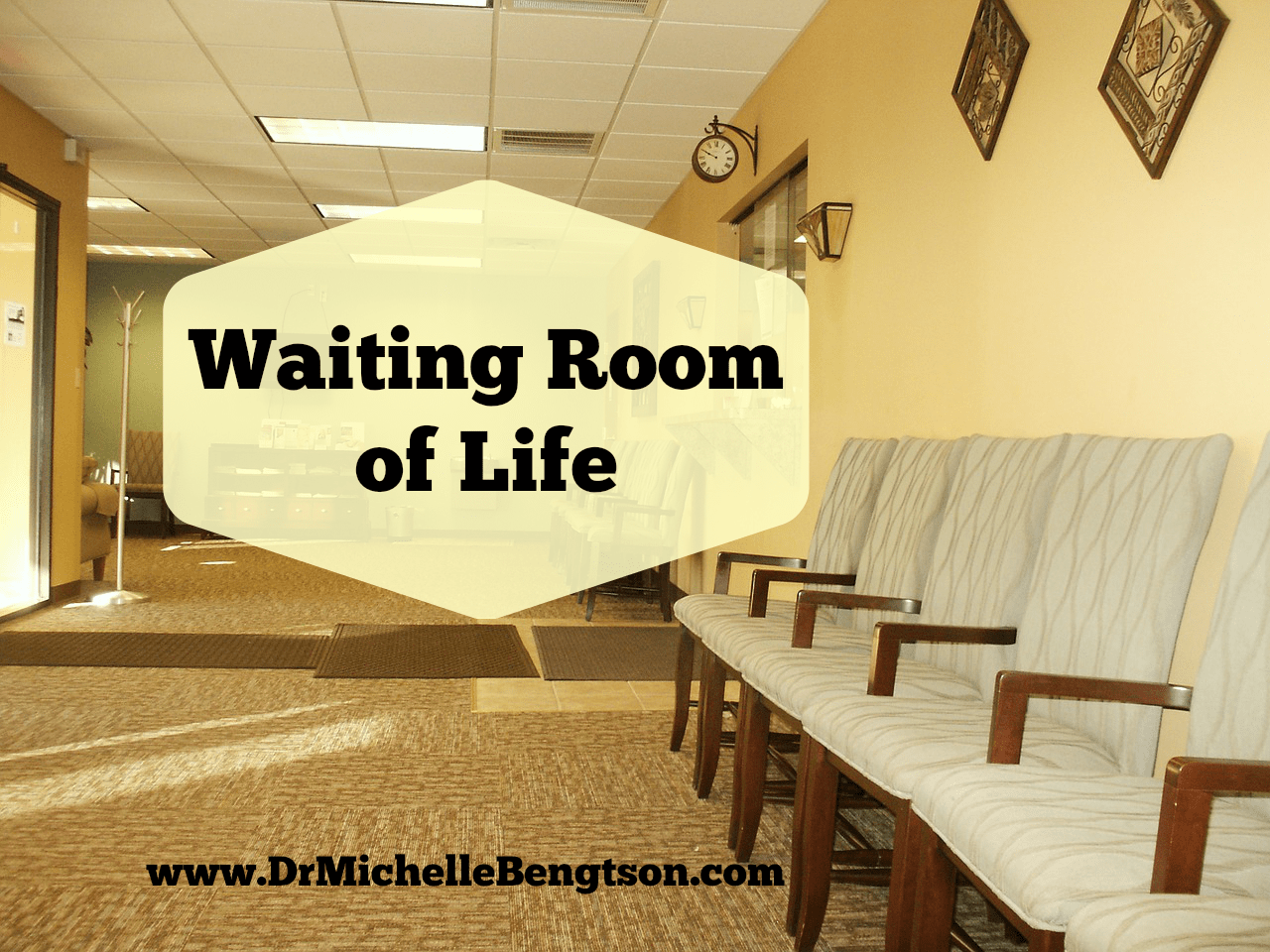Waiting Room of Life by Dr. Michelle Bengtson