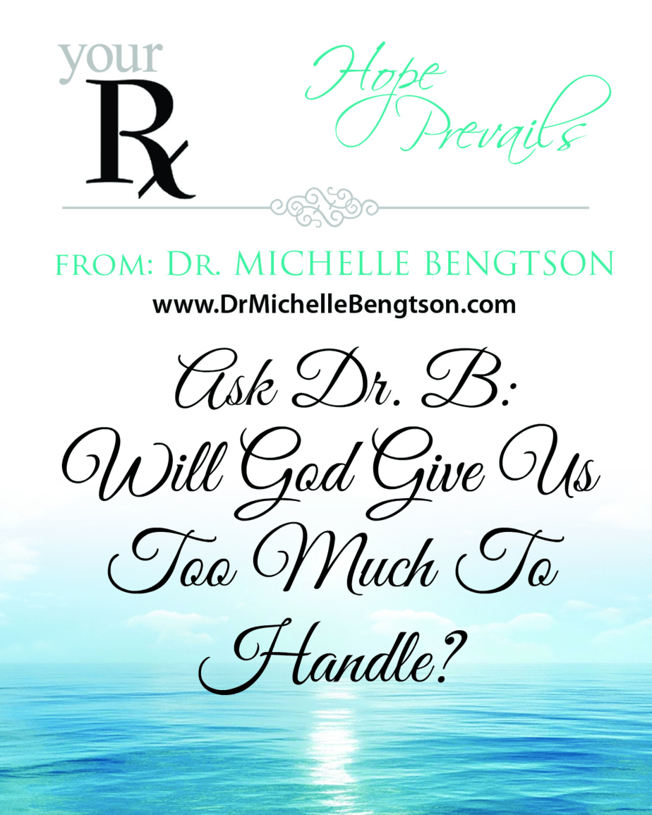 Will God Give Us Too Much To Handle?