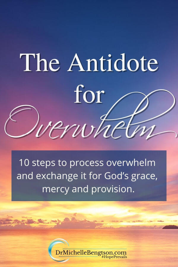 In today's busy culture, doing more is praised. What about when you're overwhelmed with the enormity of it all? There is an antidote for feeling overwhelmed. As I wondered how I would manage, I thought through these 10 steps that helped me process the overwhelm and exchange it for God's grace, mercy and provision.