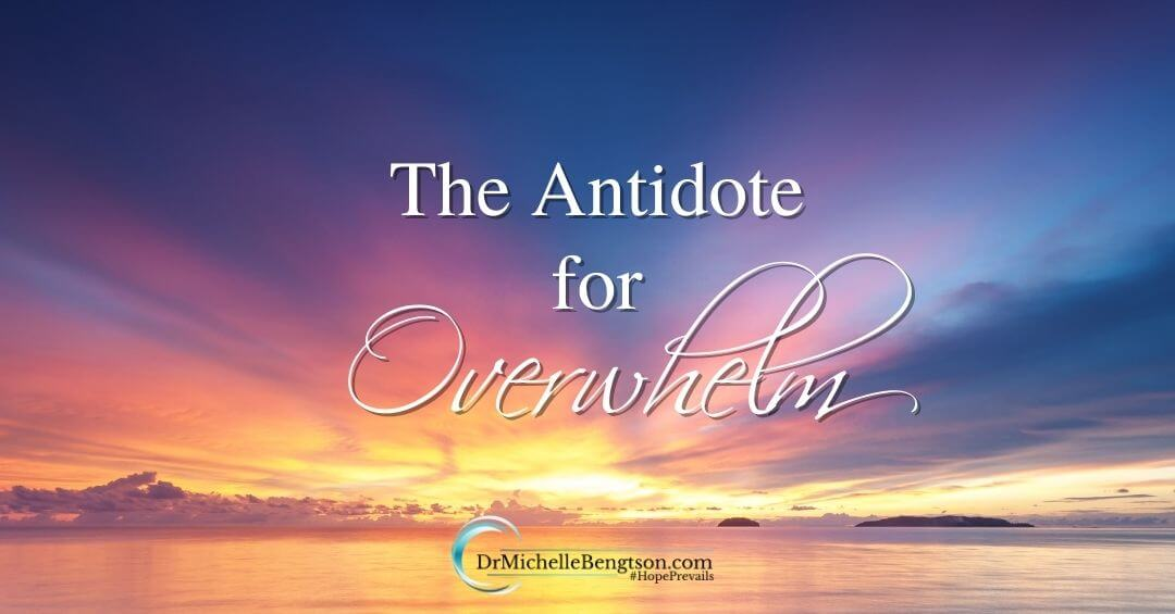 The Antidote For Overwhelm