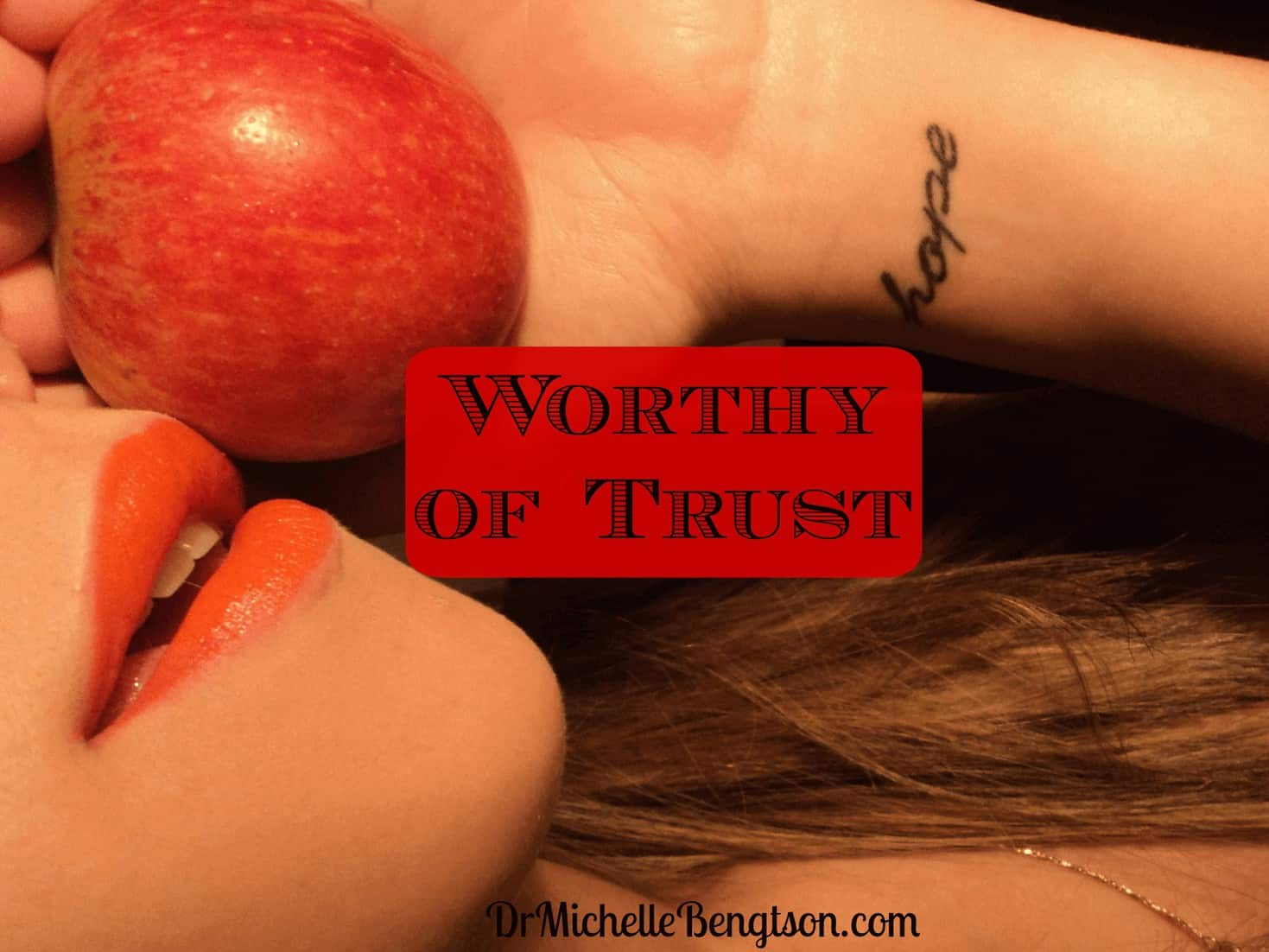 Worthy of Trust by Dr. Michelle Bengtson