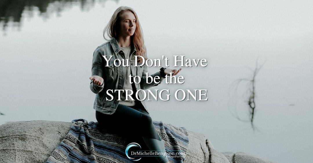 You Don't Have To Be The Strong One