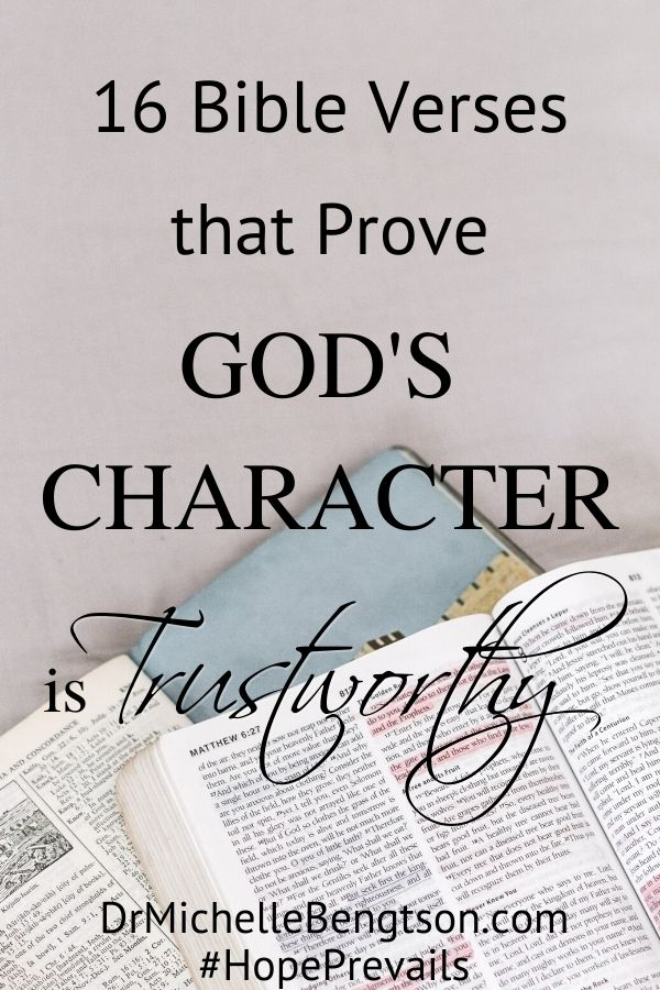 We teach our children not to trust strangers, when really what we are teaching is to assess someone's character. How do we as adults determine if someone is trustworthy? How do you decide if you can trust God? You must examine His character. These 16 Bible Verses provide God's character is trustworthy. #trustGod #faith #hope