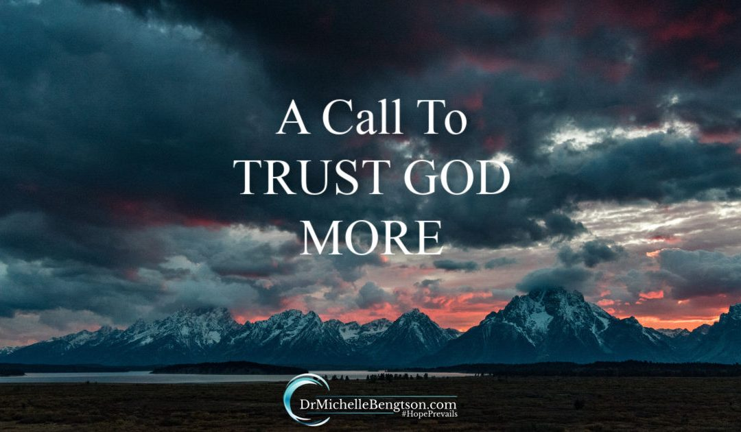 Heed the call to trust God more