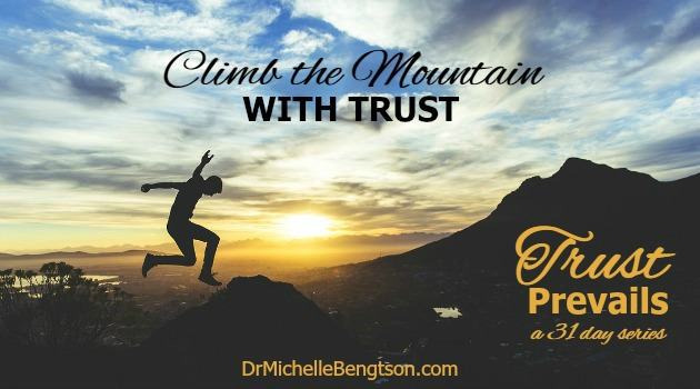 Climb the Mountain With Trust