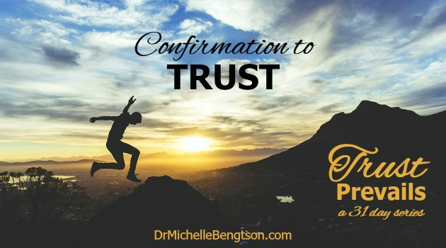 Confirmation to Trust by Dr. Michelle Bengtson