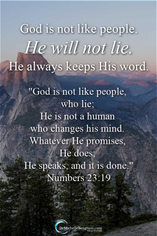 People make promises but don't follow through. Then God reminds me, He is not like people – He will not lie. He always keeps his word. Numbers 23:19 Read more for 5 elements of trusting God and learn to trust Him more! #Bible #God #trustGod