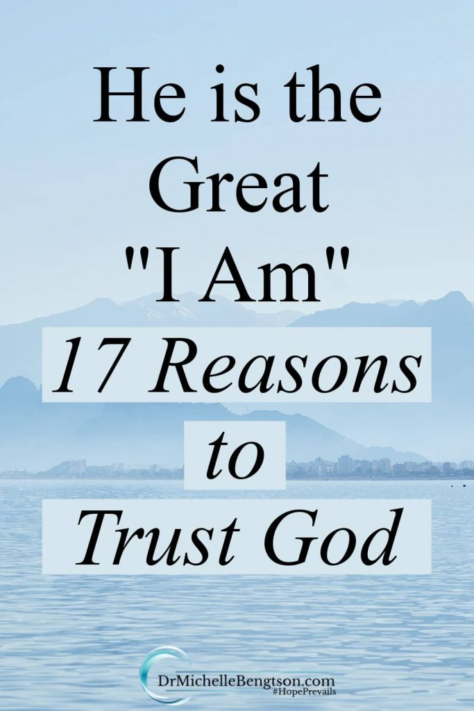 """God, through Scripture, tells us He is the great """"I Am."""" In two small words, He proved His trustworthiness for whatever your situation. He is the alpha and the omega…the beginning and the end. Because He created everything, He knows everything. In this post, we'll look at 17 reasons why we can trust God. #trustGod #hope #faith"""