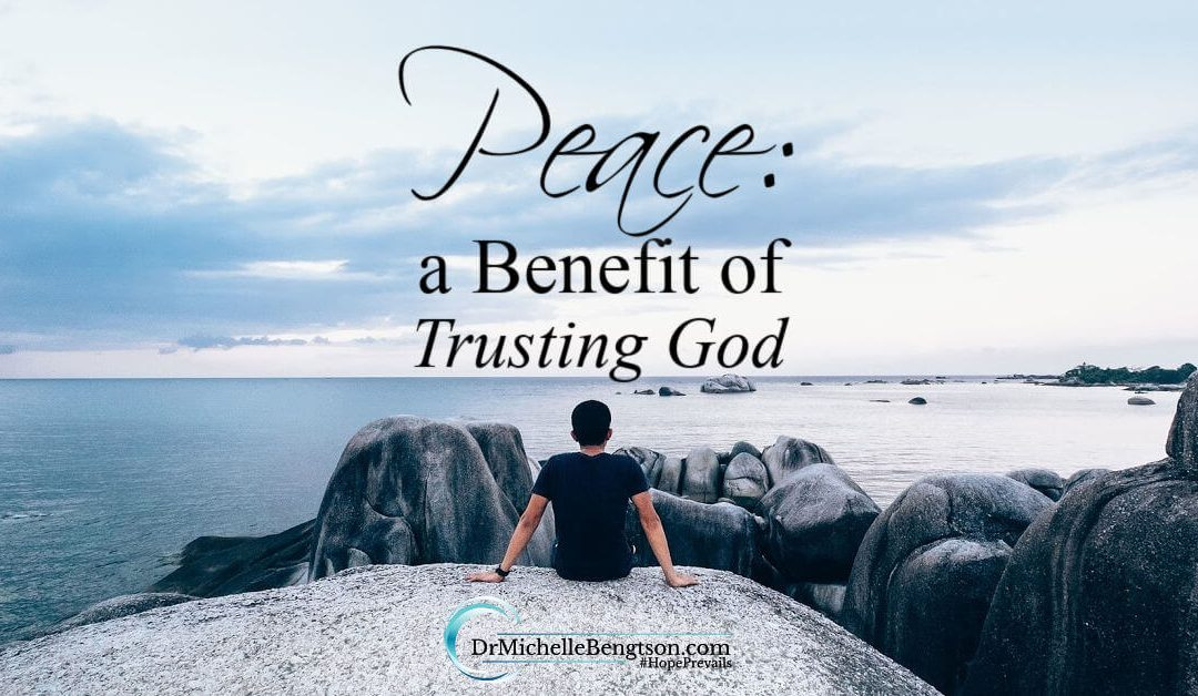 Peace: A Benefit of Trusting God