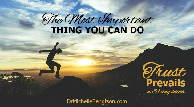 The Most Important Thing You Can Do by Dr. Michelle Bengtson