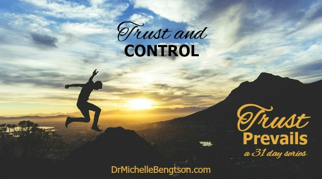 Trust and Control by Dr. Michelle Bengtson