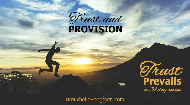 Trust and Provision by Dr. Michelle Bengtson