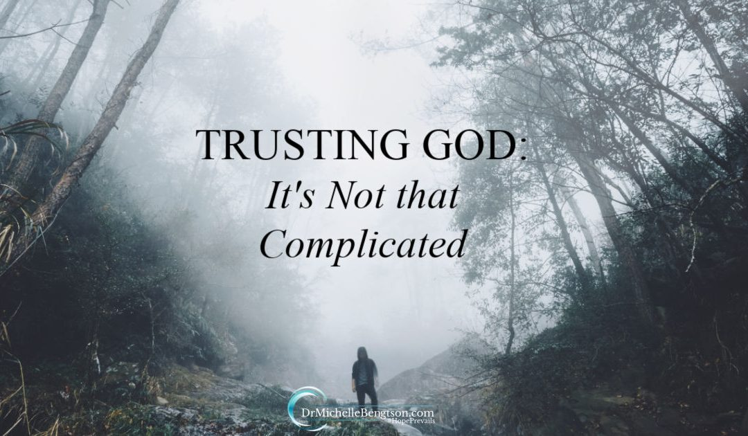 Trusting God: It's Not That Complicated