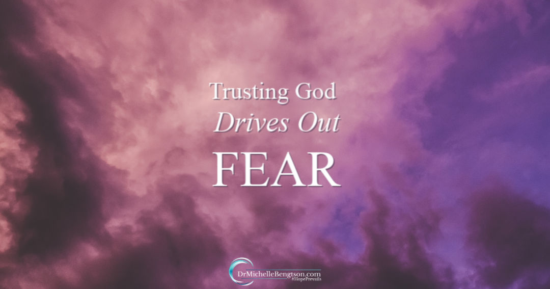 Trusting God Drives Out Fear