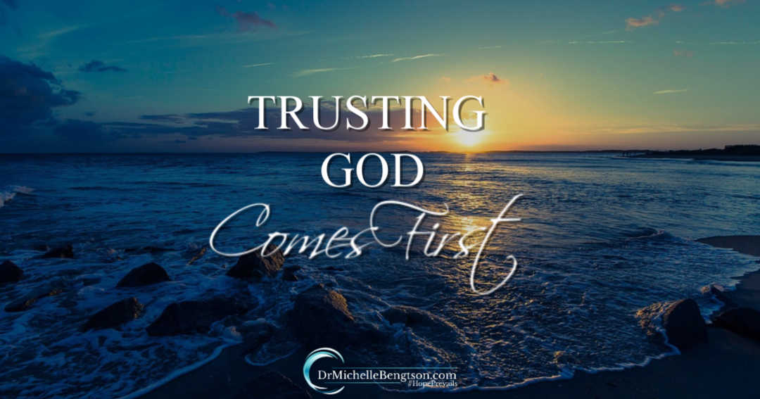 Trusting God comes first; often before He directs our steps.