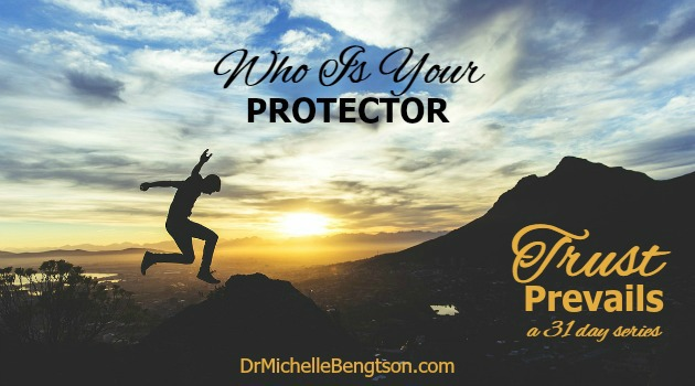 Who Is Your Protector by Dr. Michelle Bengtson