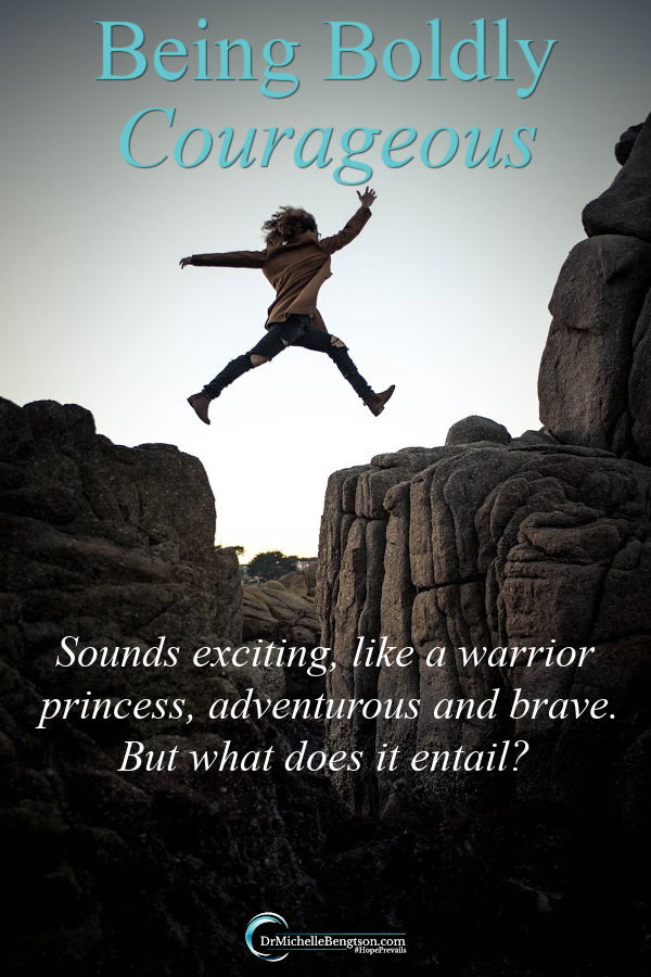 God gave me the phrase: boldly courageous one year. It sounded exciting, like a warrior princess, adventurous and brave. How would you respond? Shrink back in fear or take a leap of faith? Read more about what God really means by boldly courageous. #bold #courage #faith #trustGod