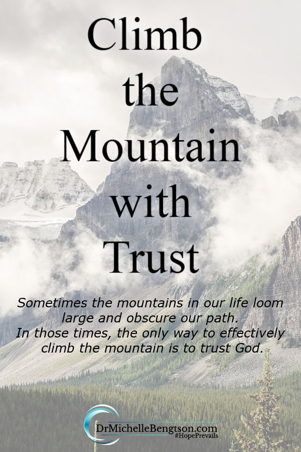 Have you ever been in the valley, looking up at the enormity of the mountain, yet feeling ill-equipped for the trek? When a mountain obscures our path, trusting God is the first step toward throwing that mountain into the sea. #trustGod  #faith