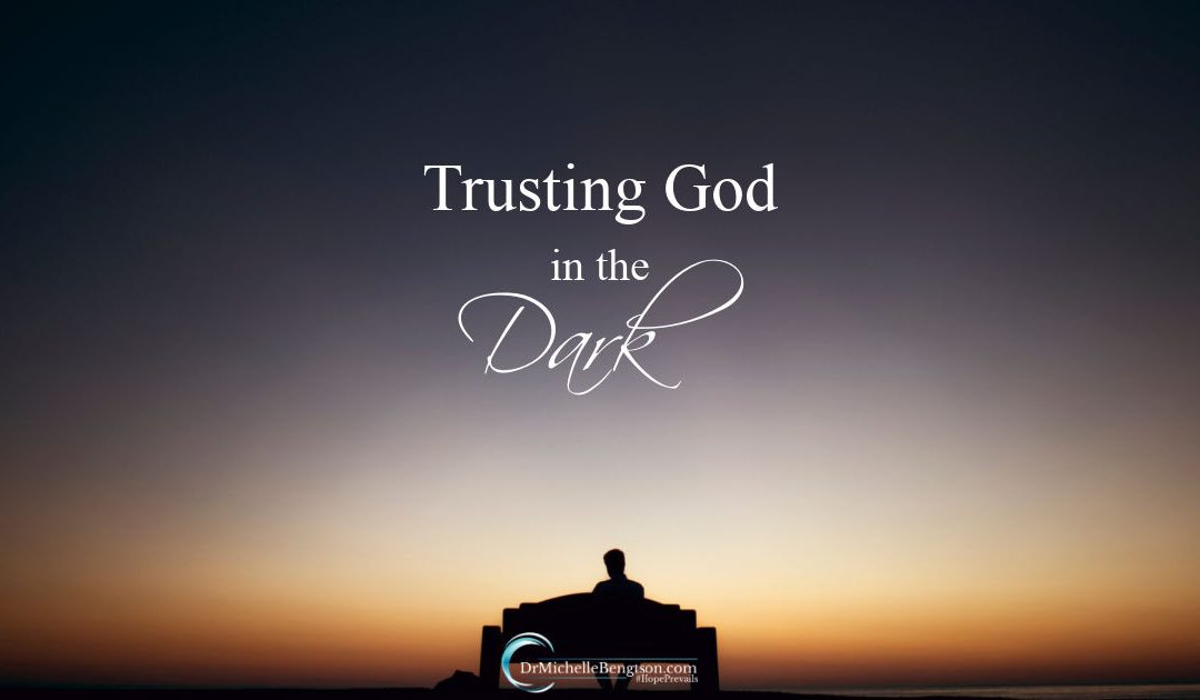 Trusting God in the dark to guide us and keep us safe.