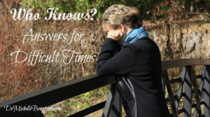 Answers for Difficult Times by Dr. Michelle Bengtson