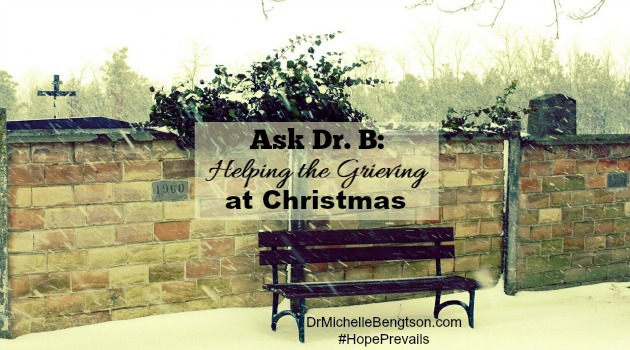 Ask Dr B: Helping the Grieving at Christmas