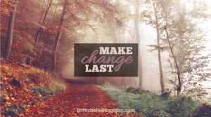 Make change last by Dr. Michelle Bengtson on FGGAM