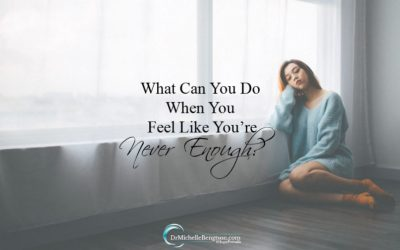 What Can You Do When You Feel Like You're Never Enough?