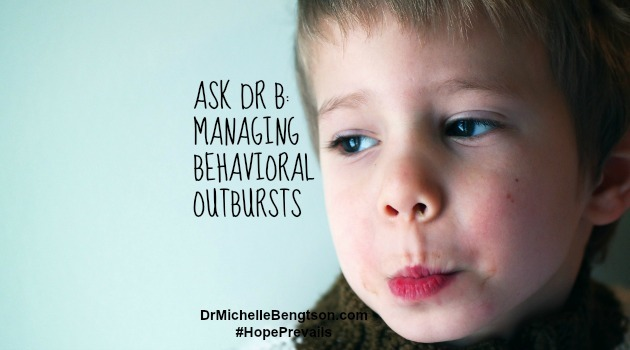 Ask Dr B: Managing Behavioral Outbursts