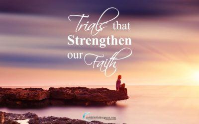 Trials That Strengthen Our Faith