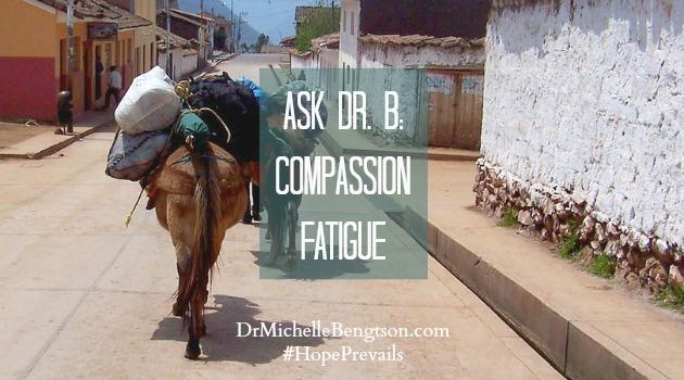 Ask Dr B: Compassion Fatigue