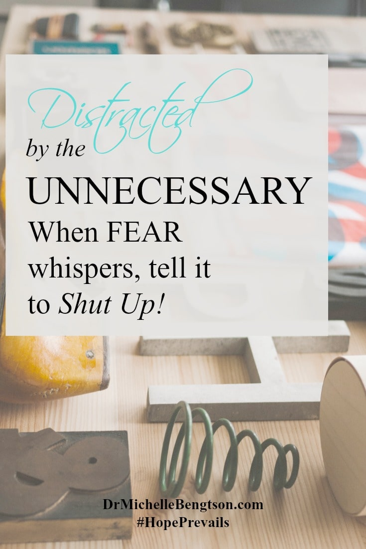 What does it mean when you're faced with a big event, but you are distracted by the unnecessary? Instead of making dinner, you're cleaning out the closet. What do you do when fear raises it's head?