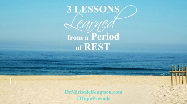 3 Lessons Learned from a Period of Rest