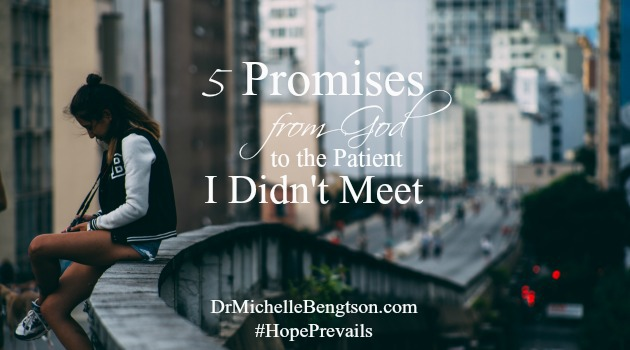 5 Promises From God To The Patient I Didn't Meet