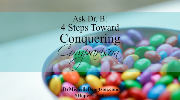 Ask Dr B 4 Steps Toward Conquering Comparison by Kristine Brown