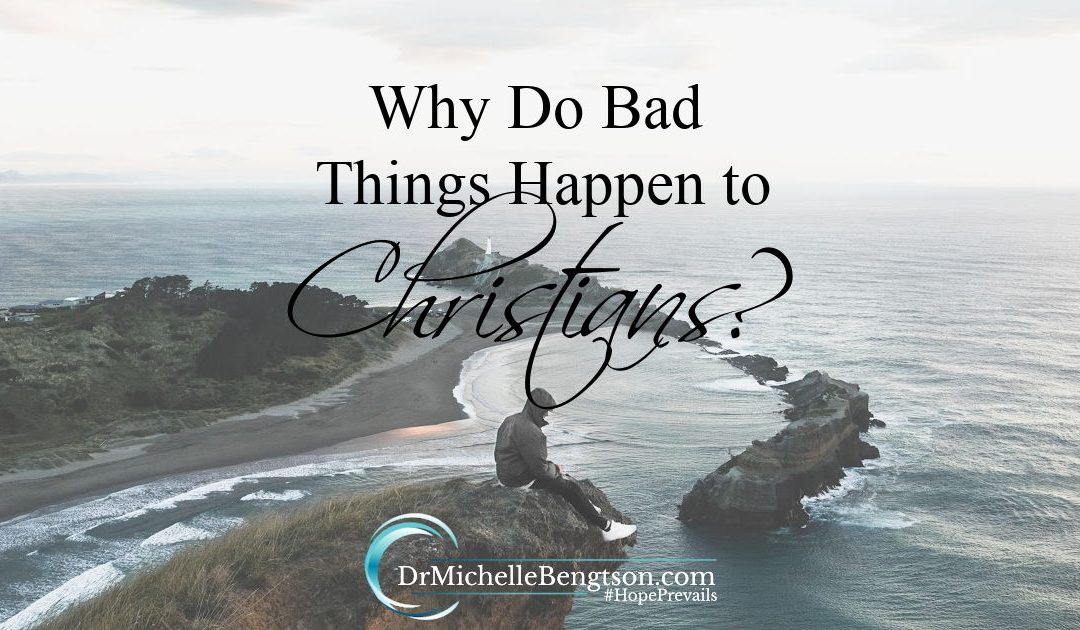 Why Do Bad Things Happen To Christians?
