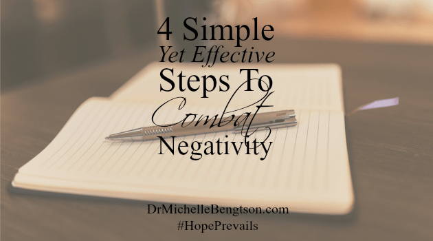 4 Simple Yet Effective Steps to Combat Negativity by Dr. Michelle Bengtson