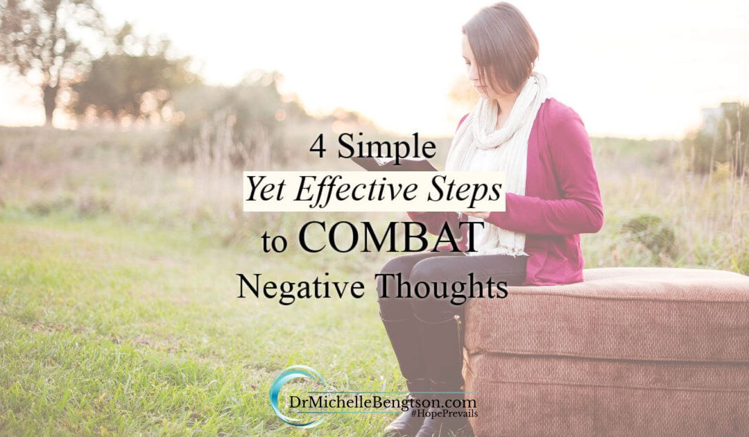 4 Simple Yet Effective Steps to Combat Negative Thoughts