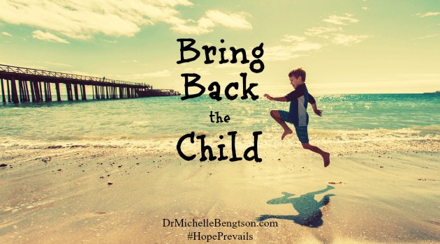Bring back the child. That little boy or girl is still in there. That's the very same person God created you to be. With all the awe and wonder of a Heavenly Father who not only created you but created this world and everything in it for you to enjoy. Remember, you are a child of the Most High God! Will you let her out, and let her enjoy life to the full?