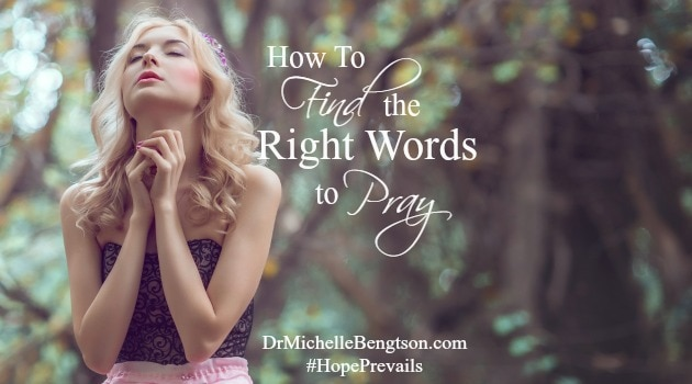 How To Find The Right Words To Pray