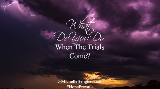What Do You Do When The Trials Come?