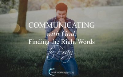 Communicating with God: Finding the Right Words to Pray