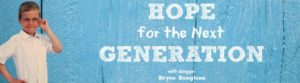 Hope for the Next Generation, authored by teen blogger, Bryce Bengtson