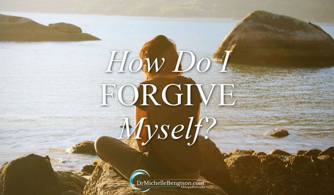 How Do I Forgive Myself?