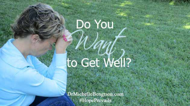 Do you want to get well? Are you willing to do the work it takes? If you are, it's worth it to get well.
